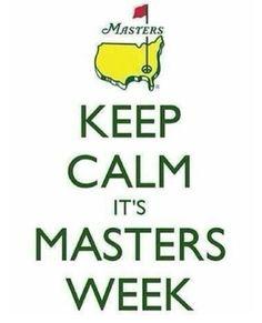 Masters Week.