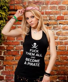 T-Shirts TOKOTOUKAN – Online shop - F*ck Them All And Become A Pirate