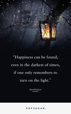 29 Dumbledore Quotes That Will Inspire You to Do Magical Things is part of Dumbledore quotes - Happiness can be found, even in the darkest of times, if one only remembers to turn on the light — Harry Potter and the Prisoner of Azkaban Hp Quotes, Dumbledore Quotes, Magic Quotes, Brainy Quotes, Dumbledore Light Quote, Inspirational Harry Potter Quotes, Light Quotes Inspirational, Scary Quotes, Best Movie Quotes