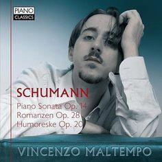Schumann: Piano Sonata, Op. 14, Romanzen, Op. 28, Humoreske, Op. 20: Vincenzo Maltempo de Vincenzo Maltempo