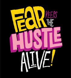 Fear keeps the Hustle Alive - Chris Piascik Cool Typography, Typography Letters, Typography Design, Logo Design, Social Media Marketing Books, Financial Quotes, Gym Quote, Letter V, Types Of Lettering