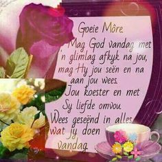 Good Morning Wishes, Good Morning Quotes, Goeie More, Afrikaans Quotes, Morning Greeting, Lilac, Cottage, Do Your Thing, Cottages
