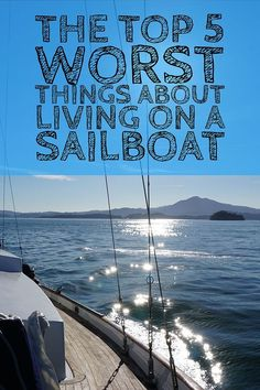 Living on a sailboat isn't always easy. It takes a lot of work, dedication and commitment to living in a very small space. Check out the top 5 worst things about living on a boat before you choose that lifestyle! Sailboat Living, Living On A Boat, Liveaboard Sailboat, Liveaboard Boats, Dinghy Sailboat, Sailboat Cruises, Sailing Dinghy, Sailboat Interior, Build Your Own Boat