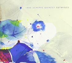 Jake Schepps Quintet - Entwined