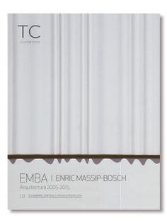 TC Cuadernos. Nº 121 (2015). EMBA I - Enric Massip - Bosch. Sumario: https://issuu.com/tccuadernos/docs/extracto_emba_tc_121  No catálogo: http://kmelot.biblioteca.udc.es/record=b1179231~S1*gag