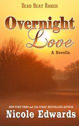 Overnight Love (Dead Heat Ranch Book 3)