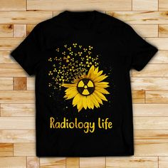 Sunflower radiology life shirt, hoodie, sweater and V-neck t-shirt Radiology Student, Nuclear Medicine, Rad Tech, Hijab Fashionista, Image T, Tech T Shirts, Shirt Designs, Medical Imaging, Ultrasound