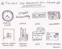 Things Our Grandkids Will Never Understand