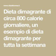 Dieta dimagrante di circa 800 calorie giornaliere, un esempio di dieta dimagrante per tutta la settimana