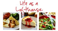 Life as a Lofthouse (Food Blog)