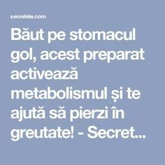 Băut pe stomacul gol, acest preparat activează metabolismul și te ajută să pierzi în greutate! - Secretele.com Bariatric Recipes, Bariatric Food, Loving Your Body, Metabolism, Good To Know, Health Fitness, Love You, Smoothie, Handmade