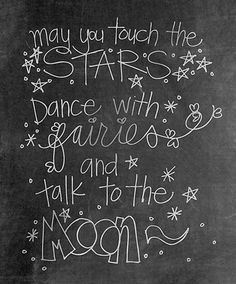 May you touch the stars, dance with fairies and talk to the moon. www.gracetheday.com