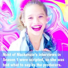 Dance Moms Facts    Whoa    Mackenzie was so funny and cute back then in here interviews    Who agrees?    Who misses that Mackenzie?me!