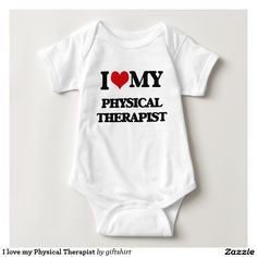 I love my Physical Therapist Infant Creeper