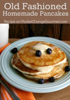 "Old Fashioned Homemade Pancakes :: Recipe on PocketChangeGourmet.com ""Friday Morning Pancakes"" not as much as you need for Saturday, but when you need your pancake fix on Friday."