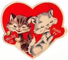 You're so purrty cat kitten vintage Valentine card Vintage Valentine Cards, Cat Valentine, My Funny Valentine, Vintage Greeting Cards, Vintage Postcards, Vintage Images, Happy Valentines Day, Secret Valentine, Vintage Cat