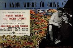 I Know Where I'm Going Wendy Hiller....... In Michael Powell and Emeric Pressburger's stunningly photographed comedy, romance flourishes in an unlikely place—the bleak and moody Scottish Hebrides. Wendy Hiller stars as a headstrong young woman who travels to these remote isles to marry a rich lord. Stranded by stormy weather, she meets a handsome naval officer (Roger Livesey) who threatens to thwart her carefully laid-out life plans. Entertaining Movies, Life Plan, Low Key, I Know, I Movie, Love Story, All About Time, How To Memorize Things