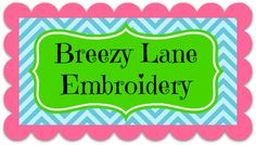 Breezy Lane Embroidery - Great specials, in the hoop designs, felties, and more!
