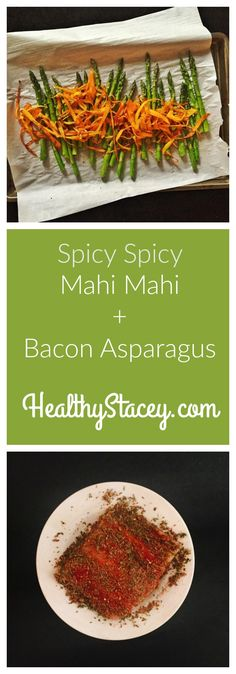 Spicy Spicy Mahi Mahi + Bacon Asparagus & Spicy Carrots - Healthy Stacey – Paleo Recipes by Stacey Clarke Carrots Healthy, Spicy Carrots, Some Like It Hot, Mahi Mahi, Paleo Dinner, Paleo Recipes, Asparagus, Bacon, Nutrition