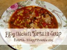 Chicken Tortilla Soup - Crock Pot Recipe - Flourish