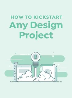 How to Kickstart Any Design Project in Minutes