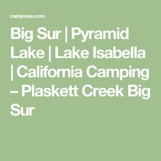 Big Sur | Pyramid Lake | Lake Isabella | California Camping – Plaskett Creek Big Sur