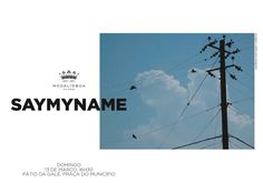 SAYMYNAME AW1617 FASHION WEEK  Lisbon Fashion week 13 March / Sunday ,6h30 Pm  Patio da galé -Lisbon