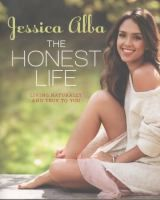 The Honest Life: Living Naturally and True to You - by Jessica Alba. In 2012, Alba launched The Honest Company, a brand where parents can find reliable information and products that are safe, stylish, and affordable. The Honest Life shares the insights and strategies she gathered along the way. The Honest Life recounts Alba's personal journey of discovery and reveals her tips for making healthy living fun, real, and stylish, while offering a candid look inside her home and daily life.