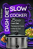 Free Kindle Book -   Dash Diet Slow Cooker: 25 Easy Dash Diet Recipes to Cook in the Slow Cooker (Crock Pot)