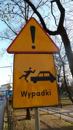 "Traffic sign in Poland. ""Wypadki"" means accidents - so, is this a place a person goes to have an accident? All the time or just at certain times?"