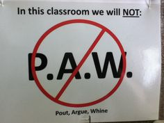 An Educator's Life: No P.A.W.ing Allowed (Classroom Management Tip)- Visit the blog to get the poster for free!