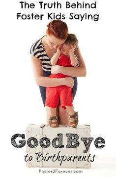 When a foster child says goodbye to a birthmother forever. #fostercare #adoption