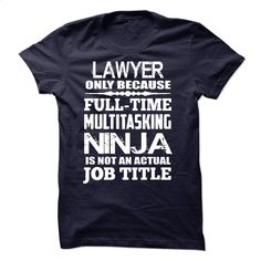 Multitasking Ninja Lawyer T Shirt, Hoodie, Sweatshirts - printed t shirts #teeshirt #T-Shirts