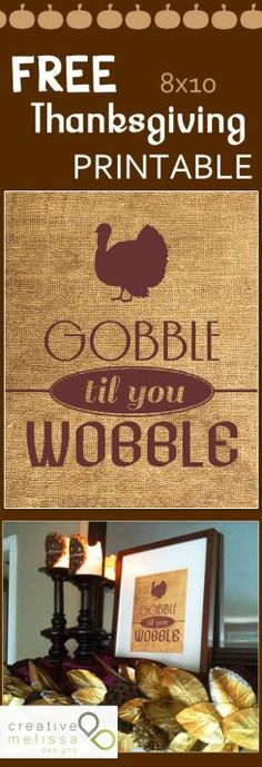 Gobble Til You Wobble - FREE printable thanksgiving sign by Creative Melissa Designs
