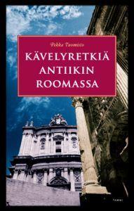 http://www.kirjaseuranta.fi/Pekka_Tuomisto/K%C3%A4velyretki%C3%A4_antiikin_Roomassa/K%C3%A4velyretki%C3%A4_antiikin_Roomassa.jpg