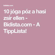 10 jóga póz a hasi zsír ellen - Bidista.com - A TippLista!