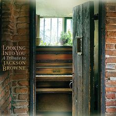 'Looking Into You - A Tribute to Jackson Browne' (April 1)