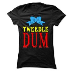 "(Tshirt Suggest Deals) Tweedle Dum  Coupon 10%  If you like couple t-shirt You must have this shirt ""Tweedle Dee Tweedle Dum""  Tshirt Guys Lady Hodie  SHARE and Get Discount Today Order now before we SELL OUT Today  #tshirt #pinteres #Tshirtamerican #Tshirtjob #Tshirtnam"