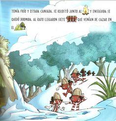 AL RATO LLEGARON 7 HOMBRECITOS  QUE VENÍAN DE CAZAR EN EL BOSQUE.