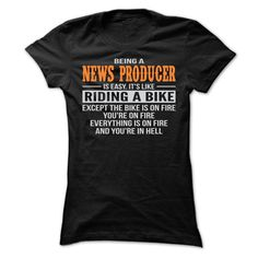 BEING A NEWS PRODUCER T SHIRTS T Shirt, Hoodie, Sweatshirt. Check price ==► http://www.sunshirts.xyz/?p=142705