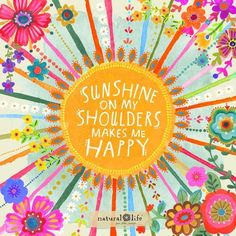 Sunshine on my shoulders makes me happy Happy Thoughts, Positive Thoughts, Positive Quotes, Positive Vibes, Words Quotes, Wise Words, Sayings, Sun Quotes, Natural Life Quotes