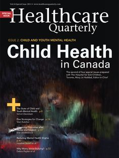 Healthcare Quarterly Vol. 14 Child & Youth Mental Health