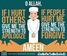 O Allah, if I hurt others, give me the strength to apologize, if others hurt me, give me the strength to forgive.  #Islam #prayer