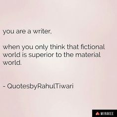 Reposting @quotesbyrahultiwari: you are a writer, when  #mirakee  #quotesbyrahultiwari #fictional #writer #material  #writersnetwork #readwriteunite #firstpost  Follow @quotesbyrahultiwari on @mirakeeapp  #mirakee #poems #poetry  #writersnetwork #quotes #quote #writersofinstagram #stories #ttt #quoteoftheday #writersofig #writersofmirakee  #wordporn #writing #writer