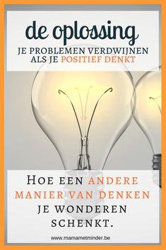 De kracht van positief denken moet je niet onderschatten. Een heel simpel iets dat de oplossing van al je problemen is!