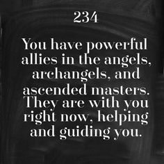 234 Meaning. ~Angel Numbers 101, Doreen Virtue~