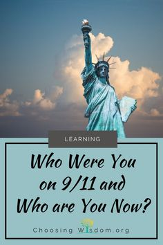 Who Were You on 9/11 and Who are You Now? - Events like 9/11 cause us to reflect on what we hold dear. What kind of people are we if we only turn to God when the world seems to be falling apart?