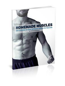 HOMEMADE MUSCLES GET STRONG & LEAN WITHOUT GOING TO THE GYM