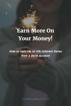 How to Earn 1% to 4% Interest Rates from a Bank Account. Banks are considered one of the safest places you can put your money because they offer little to no risk, and there are a few banks that want to brighten your day and offer you high rate, some as much as 4 percent, we'll show you where.  Read article: http://oddballwealth.com/earn-1-4-money-bank-accounts/ #PersonalFinance #MakeMoney #Finance #Investment #Business #Credit #Wealth #Quotes #Blog #Investment #Travel #Career #Loans…