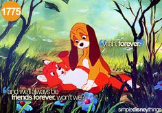 "The Fox and the Hound-- ""and we'll be friends forever, won't we?"""